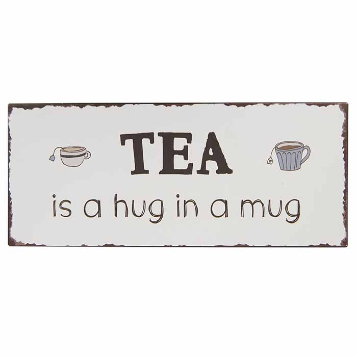 Metallikyltti Tea is a hug in a mug