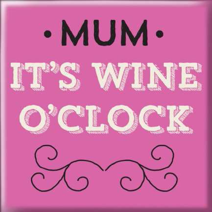 Magneetti Mum It's wine o'clock