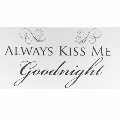 Always Kiss Me Goodnight sisustustarra