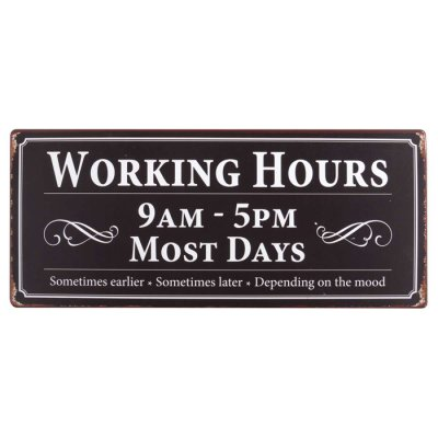 Metallikyltti Working hours